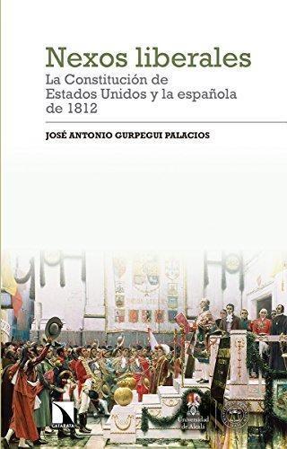Nexos Liberales La Constitucion De Estados Unidos Y La Española De 1812