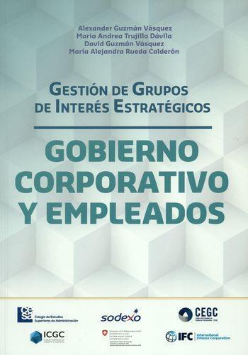 Gestion De Grupos De Interes Estrategicos. Gobierno Corporativo Y Empleados