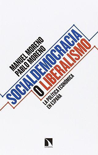 Socialdemocracia O Liberalismo La Politica Economica En España