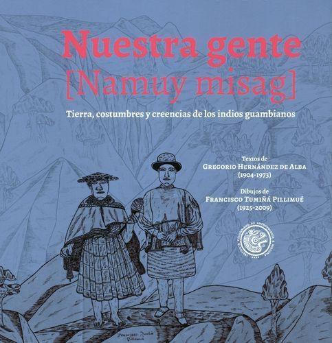 Nuestra Gente Namuy Misag Tierra Costumbres Y Creencias De Los Indios Guambianos