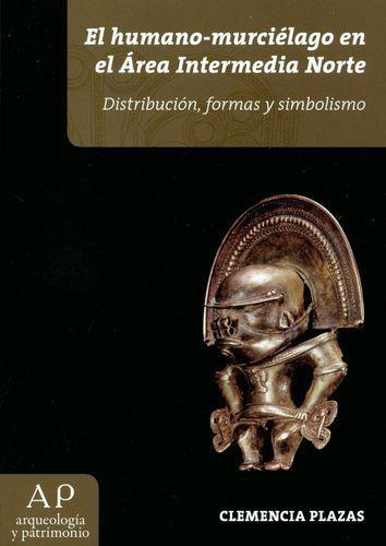 Humano Murcielago En El Area Intermedia Norte Distribucion Formas Y Simbolismo, El