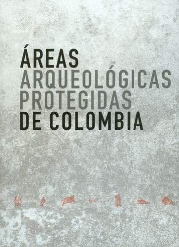 Areas Arqueologicas Protegidas De Colombia