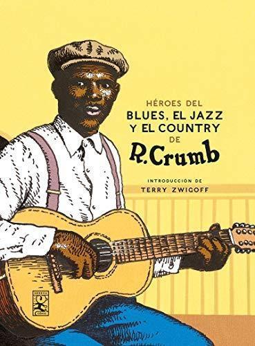 Heroes Del Blues El Jazz Y El Country