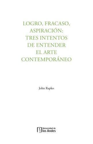 Logro Fracaso Aspiracion Tres Intentos De Entender El Arte Contemporaneo