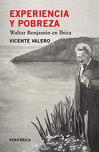Experiencia Y Pobreza Walter Benjamin En Ibiza