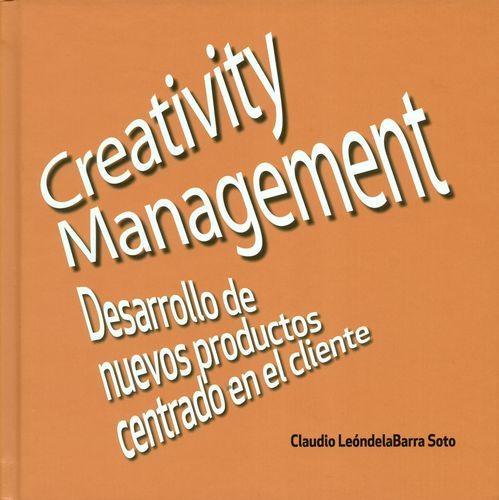Creativity Management. Desarrollo De Nuevos Productos Centrado En El Cliente