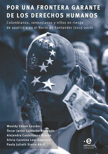 Por Una Frontera Garante De Los Derechos Humanos Colombianos Venezolanos Y Niños En Riesgo De Apatridia En El