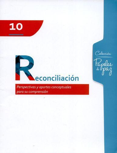 Reconciliacion Perspectivas Y Aportes Conceptuales Para Su Comprension