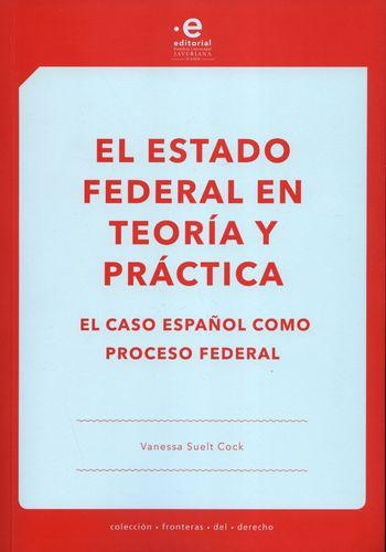 Estado Federal En Teoria Y Practica El Caso Español Como Proceso Federal, El