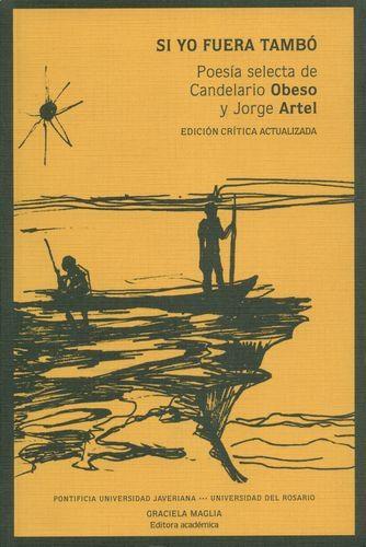 Si Yo Fuera Tambo (2ª Ed) Poesia Selecta De Candelario Obeso Y Jorge Artel