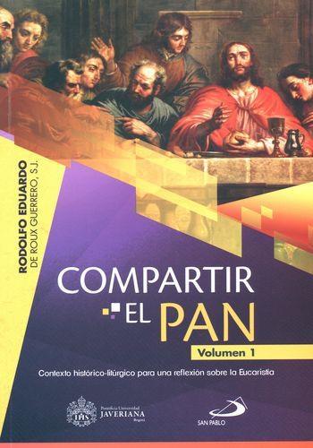 Compartir El Pan (I) Contexto Historico Liturgico Para Una Reflexion Sobre La Eucaristia