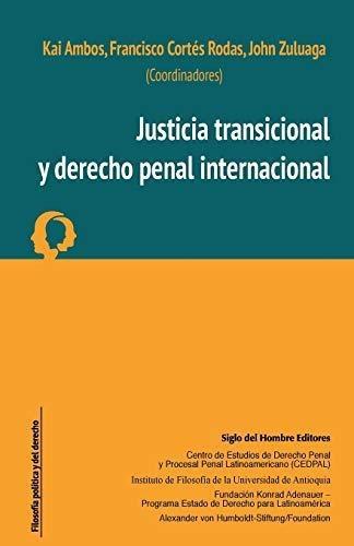 Justicia Transicional Y Derecho Penal Internacional