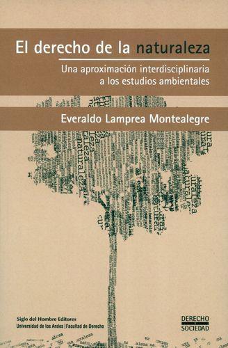 Derecho De La Naturaleza. Una Aproximacion Interdisciplinaria A Los Estudios Ambientales, El
