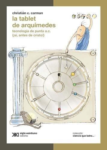 Tablet De Arquimedes, La. Tecnologia De Punta A.C.