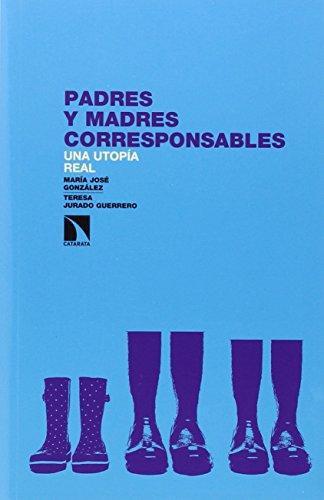 Padres Y Madres Corresponsables. Una Utopia Real
