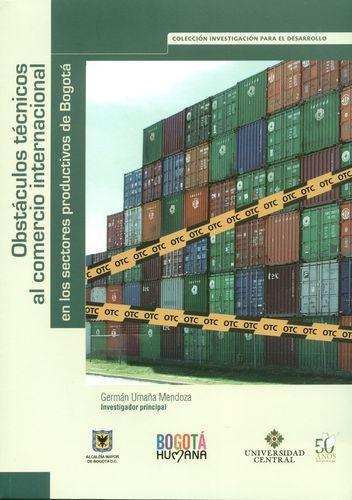 Obstaculos Tecnicos Al Comercio Internacional En Los Sectores Productivos De Bogota