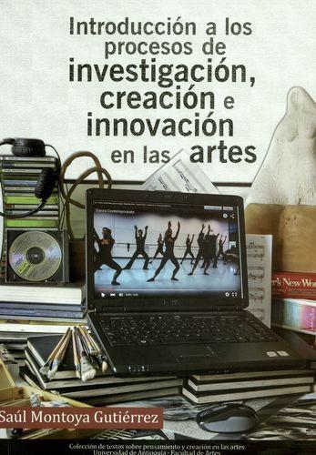 Introduccion A Los Procesos De Investigacion Creacion E Innovacion En Las Artes