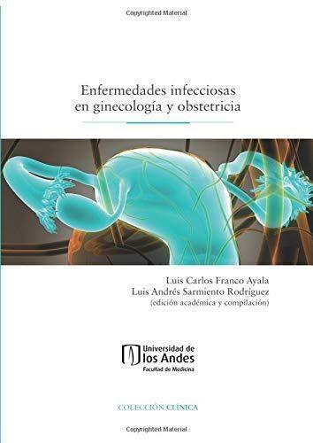 Enfermedades Infecciosas En Ginecologia Y Obstetricia