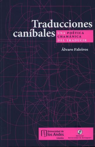 Traducciones Canibales Una Poetica Chamanica Del Traducir