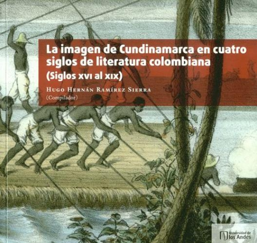 Imagen De Cundinamarca En Cuatro Siglos De Literatura Colombiana (Siglos Xvi A Xix), La