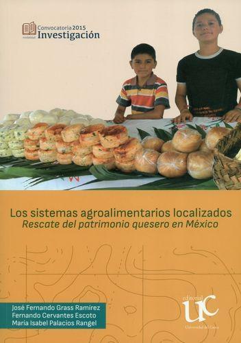 Sistemas Agroalimentarios Localizados. Rescate Del Patrimonio Quesero En Mexico, Los