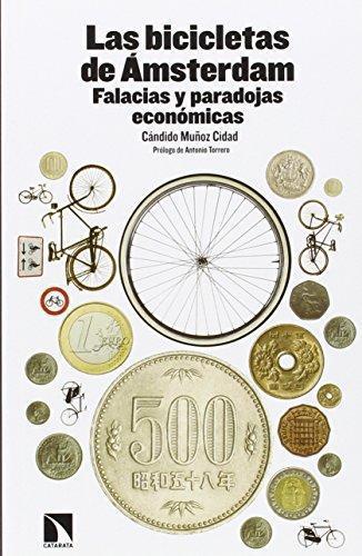 Bicicletas De Amsterdam. Falacias Y Paradojas Economicas, Las