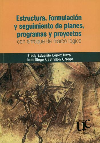 Estructura Formulacion Y (+Cd) Seguimiento De Planes Programas Y Proyectos Con Enfoque De Marco Logico