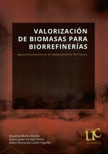 Valorizacion De Biomasas Para Biorrefinerias Aprovechamiento En El Departamento Del Cauca