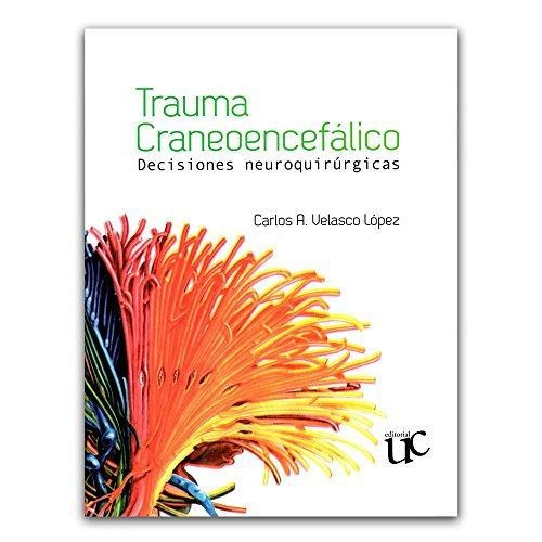 Trauma Craneoencefalico Decisiones Neuroquirurgicas