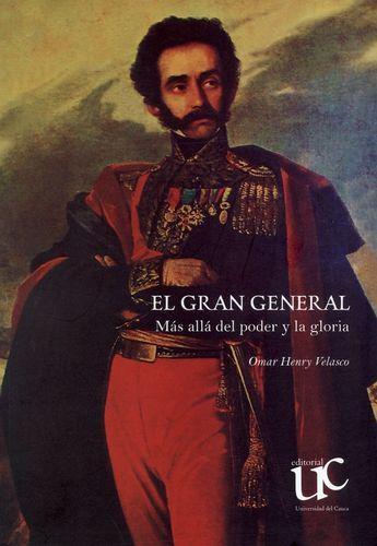 Gran General. Mas Alla Del Poder Y La Gloria, El