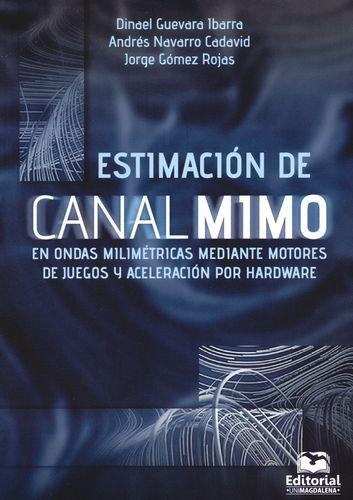 Estimacion De Canal Mimo En Ondas Milimetricas Mediante Motores De Juegos Y Aceleracion Por Hardware