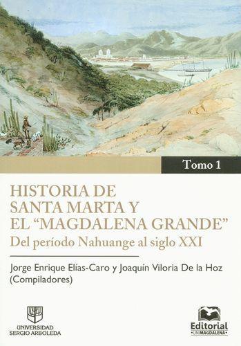 Historia De Santa Marta (Tomos I-Ii) Y El Magdalena Grande