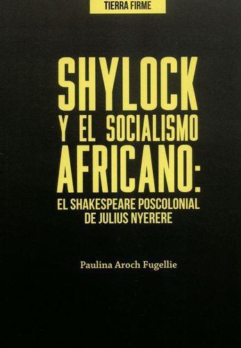 Shylock Y El Socialismo Africano El Shakespeare Poscolonial De Julius Nyerere