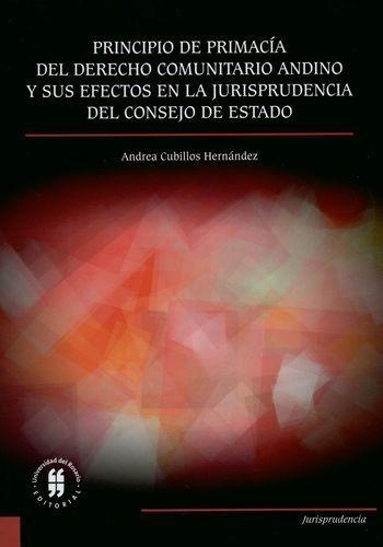 Principio De Primacia Del Derecho Comunitario Andino Y Sus Efectos En La Jurisprudencia Del Consejo De Estado