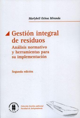 Gestion Integral De Residuos (2ª Ed) Analisis Normativo Y Herramientas Para Su Implementacion