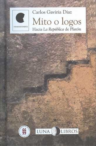 Mito O Logos Hacia La Republica De Platon