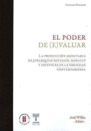 Poder De (E)Valuar La Produccion Monetaria De Jerarquias Sociales Morales Y Esteticas En La Sociedad Contempor