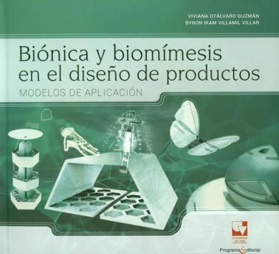 Bionica Y Biomimesis En El Diseño De Productos Modelos De Aplicacion