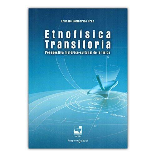 Etnofisica Transitoria Perspectiva Historico Cultural De La Fisica