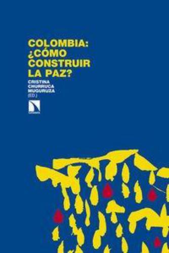 Colombia: Como Construir La Paz?
