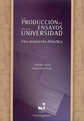 Produccion De Ensayos En La Universidad. Una Propuesta Didactica, La