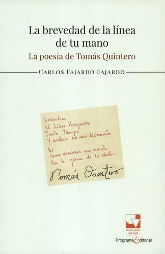 Brevedad De La Linea De Tu Mano La Poesia De Tomas Quintero, La