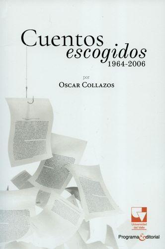 Cuentos Escogidos 1964-2006 Por Oscar Collazos