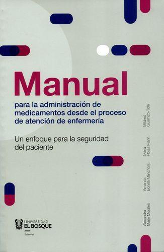 Manual Para La Administracion De Medicamentos Desde El Proceso De Atencion De Enfermeria Un Enfoque Para La Se