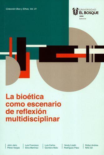 Bioetica Como Escenario De Reflexion Multidisciplinar, La