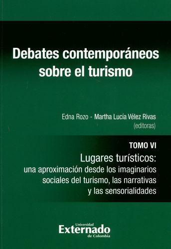Debates Contemporaneos (T.Vi) Sobre El Turismo. Lugares Turisticos Una Aproximacion