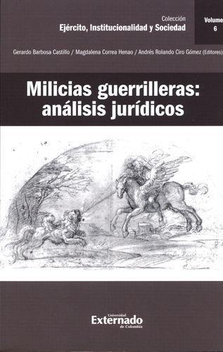 Milicias Guerrilleras (Vol. 6) Analisis Juridicos
