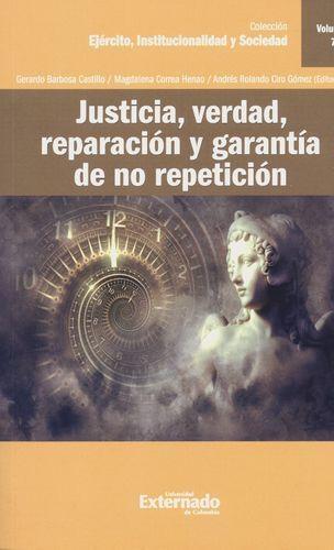 Justicia Verdad Reparacion Y (Vol. 7) Garantia De No Repeticion