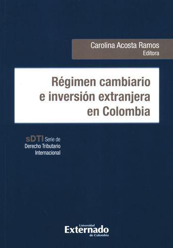 Regimen Cambiario E Inversion Extranjera En Colombia
