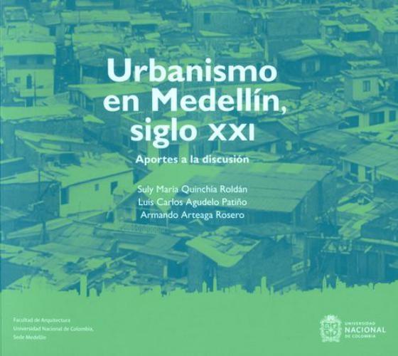 Urbanismo En Medellin Siglo Xxi Aportes A La Discusion